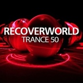Recoverworld Trance 50 by Various Artists