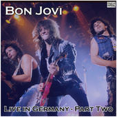 Live in Germany - Part Two (Live) by Bon Jovi