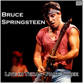 Live in Texas - Part Three (Live) by Bruce Springsteen