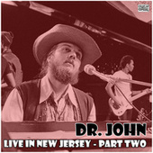 Live in New Jersey - Part Two (Live) by Dr. John