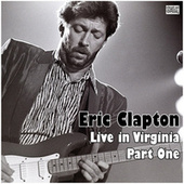 Live in Virginia - Part One (Live) de Eric Clapton