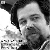 Live Broadcast - Part One (Live) de Dave Van Ronk