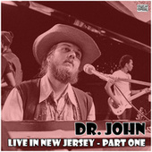 Live in New Jersey - Part One (Live) by Dr. John