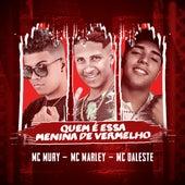 Quem É Essa Menina de Vermelho by MC Mury da zn MC Marley