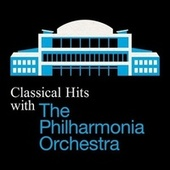 Classical Hits with the Philharmonia Orchestra von Various Artists