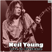 Live in Brisbane (Live) by Neil Young