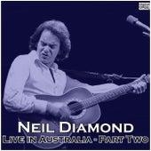 Live in Australia - Part Two (Live) van Neil Diamond