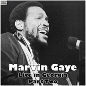 Live in Georgia - Part Two (Live) by Marvin Gaye