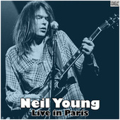 Live in Paris (Live) by Neil Young