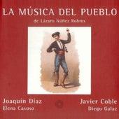 La Música del Pueblo de Lázaro Núñez Robres de Joaquín Díaz