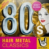 80s Hair Metal Classics by Various Artists