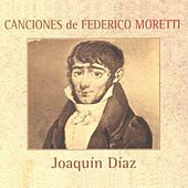Canciones de Federico Moretti de Joaquín Díaz