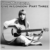 Live in London - Part Three (Live) de Joni Mitchell