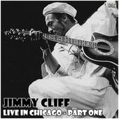 Live in Chicago - Part One (Live) van Jimmy Cliff