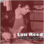 Live in Denver (Live) by Lou Reed