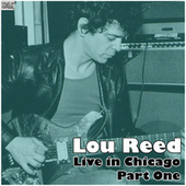 Live in Chicago - Part One (Live) by Lou Reed