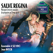 Salve regina-Musiques festives mariales du grégorien au 17e siècle de Various Artists