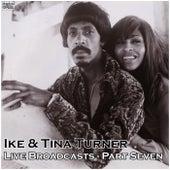 Live Broadcasts - Part Seven (Live) de Ike and Tina Turner