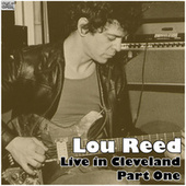 Live in Cleveland - Part One (Live) by Lou Reed