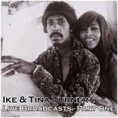 Live Broadcasts - Part One (Live) de Ike and Tina Turner