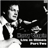 Live in Illinois - Part Two (Live) fra Harry Chapin
