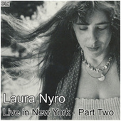 Live in New York - Part Two (Live) de Laura Nyro