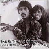 Live Broadcasts - Part Ten (Live) de Ike and Tina Turner