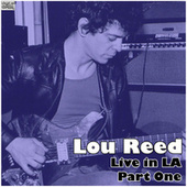 Live in LA - Part One (Live) by Lou Reed