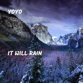 It Will Rain by Yo-Yo