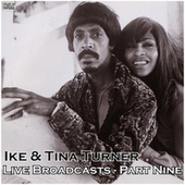 Live Broadcasts - Part Nine (Live) de Ike and Tina Turner