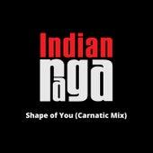 Shape of You (Carnatic Mix) fra Indianraga