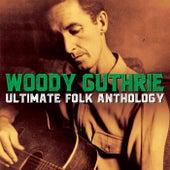 Ultimate Folk Anthology (Original Analogue Recordings Remastered) fra Woody Guthrie