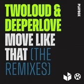 Move Like That (The Remixes) fra Twoloud