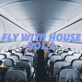 Fly with House Vol.2 by Various Artists