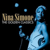The Golden Classics (Digitally Remastered) by Nina Simone