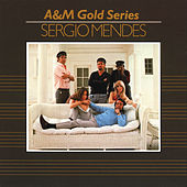 A&M Gold Series - Sergio Mendez by Sergio Mendes