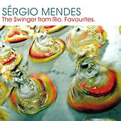 Sergio Mendes:  The Swinger from Rio by Sergio Mendes