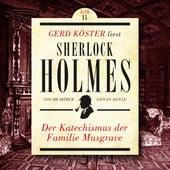 Der Katechismus der Familie Musgrave - Gerd Köster liest Sherlock Holmes, Band 14 (Ungekürzt) von Sir Arthur Conan Doyle