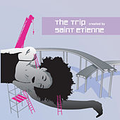 The Trip created by St. Etienne by Various Artists