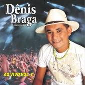 Ao Vivo, Vol. 7 de Dênis Braga
