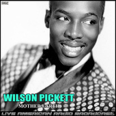 Mother Earth (Live) by Wilson Pickett