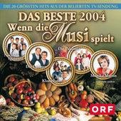 Wenn die Musi spielt - DAS BESTE 2004 von Various Artists
