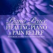 Healing Piano & Pain Relief by Piano Peace