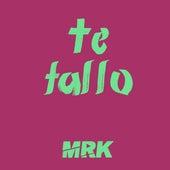 Te Fallo - Remix de DJ Mrk