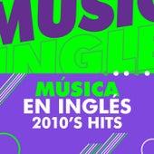 Música en Inglés 2010 's Hits de Various Artists