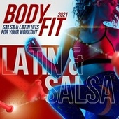 Body Fit: Salsa & Latin Hits for Your Workout 2021 by Various Artists