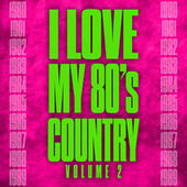 I Love My 80's Country Vol. 2 by Various Artists