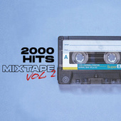 2000 Hits Mixtape Vol. 2 by Various Artists
