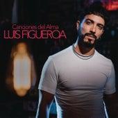 Canciones del Alma by Luis Figueroa