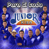 Para Ti Todo by Junior Klan